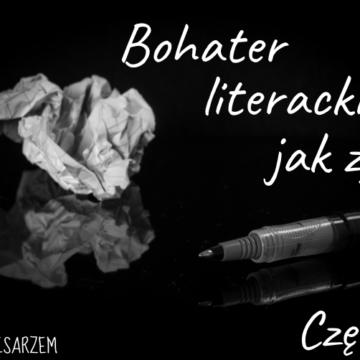 Bohater literacki jak żywy cz.1