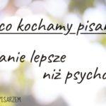 Pisanie lepsze niż psycholog
