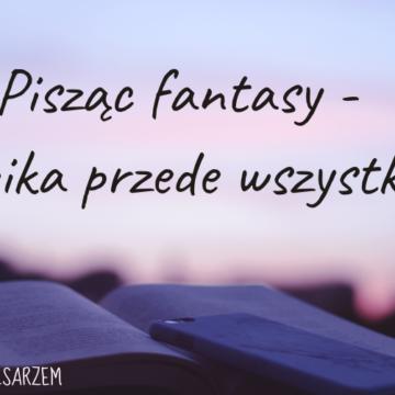 Pisząc fantasy – logika przede wszystkim