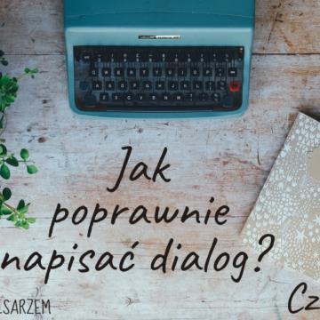 Jak poprawnie napisać dialog? Część 1