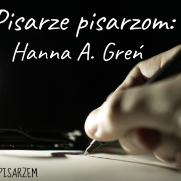 Pisarze pisarzom. Hanna A. Greń