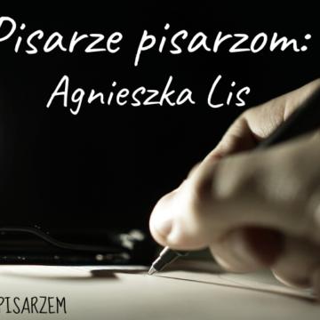 Pisarze dla pisarzy. Agnieszka Lis