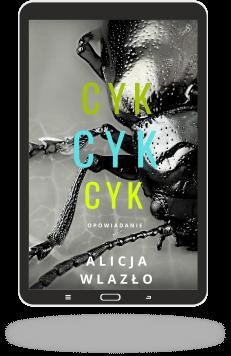 Cyk, cyk, cyk Alicja Wlazło opowiadanie